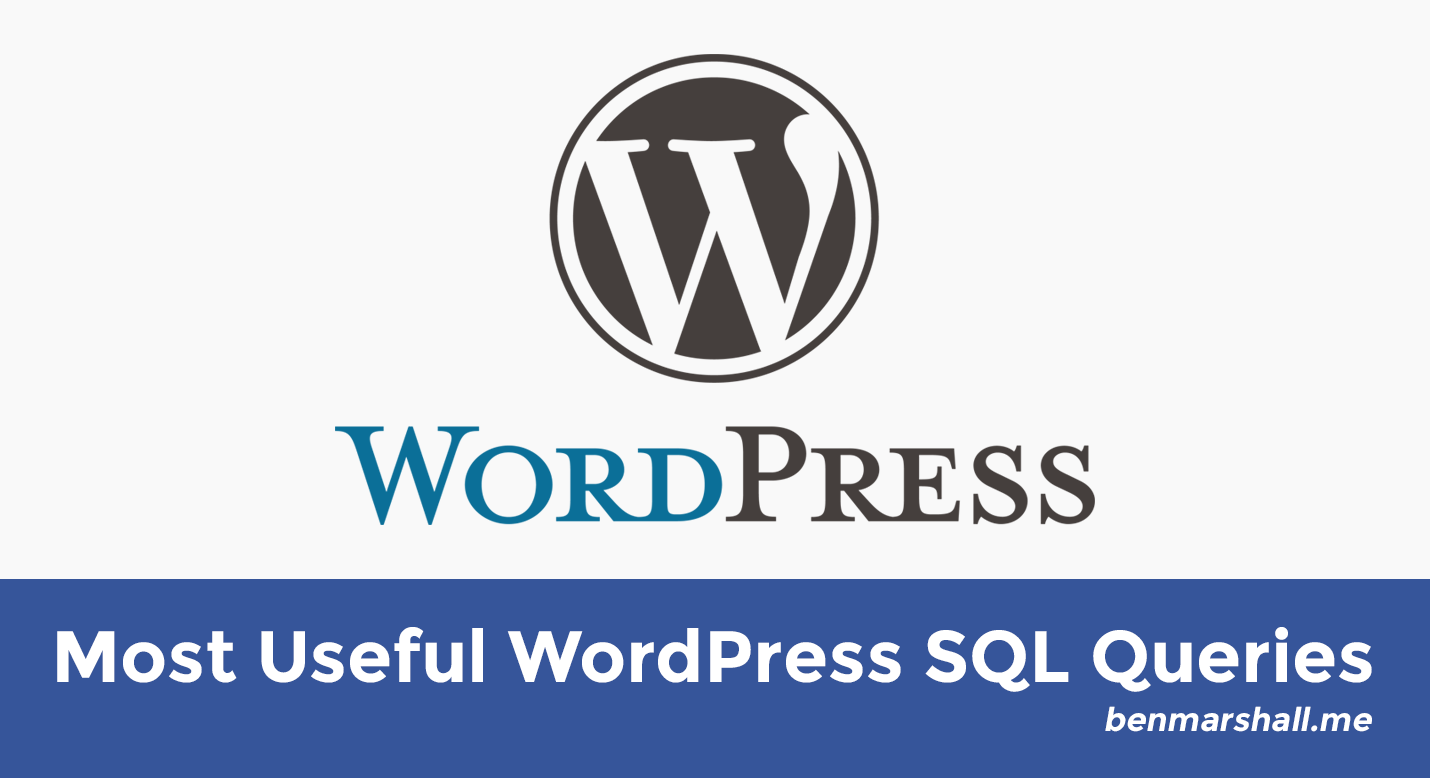 Most Useful WordPress SQL Queries